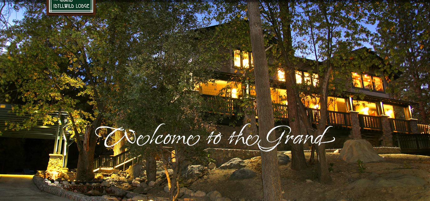 welcome to grand idyllwild lodge