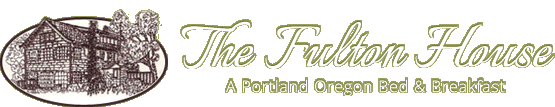 The Fulton House - A Portland, Oregon Bed & Breakfast